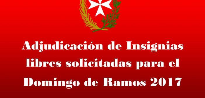 Adjudicación Insignias Libres solicitadas para el Domingo de Ramos de 2017
